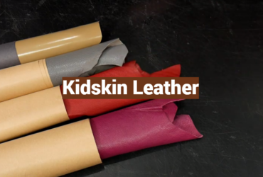 Kidskin Leather: Definition, Uses, Care and Maintenance